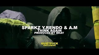 #410 (Sparkz, Y.Rendo & A.M) - Think Again [Prod. Bkay] (Music Video)