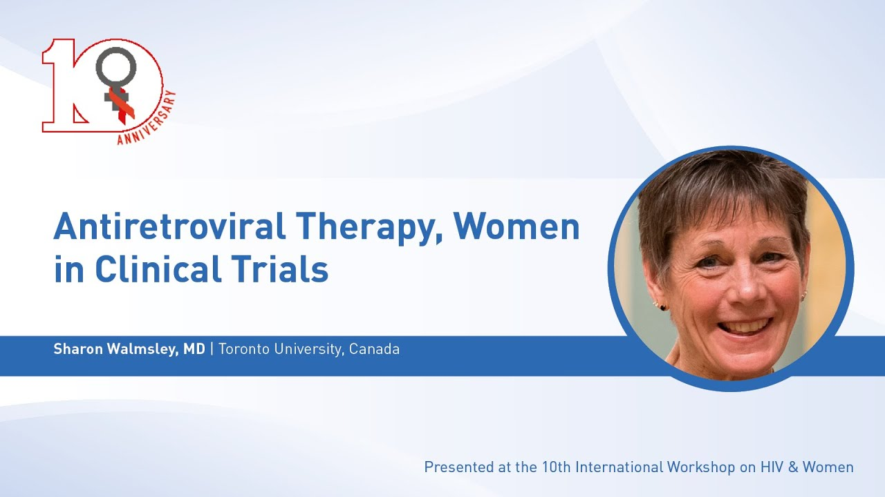 Antiretroviral Therapy, Women in Clinical Trials - Sharon Walmsley