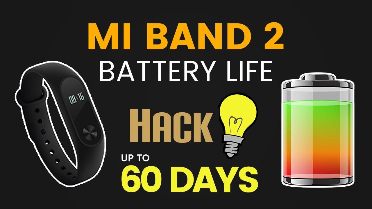 Mi Band 2 Battery Life Hack Up To 60 Days Mi Band 2 Tricks Youtube