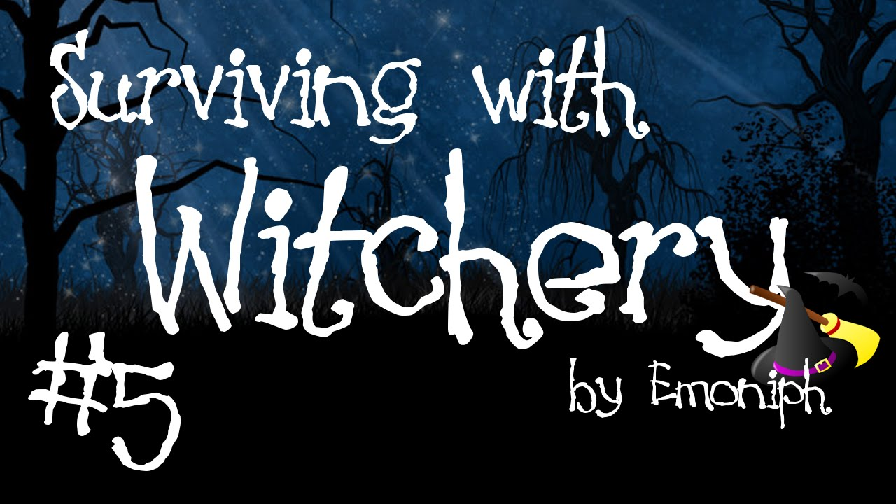 Surviving with Witchery #5 -