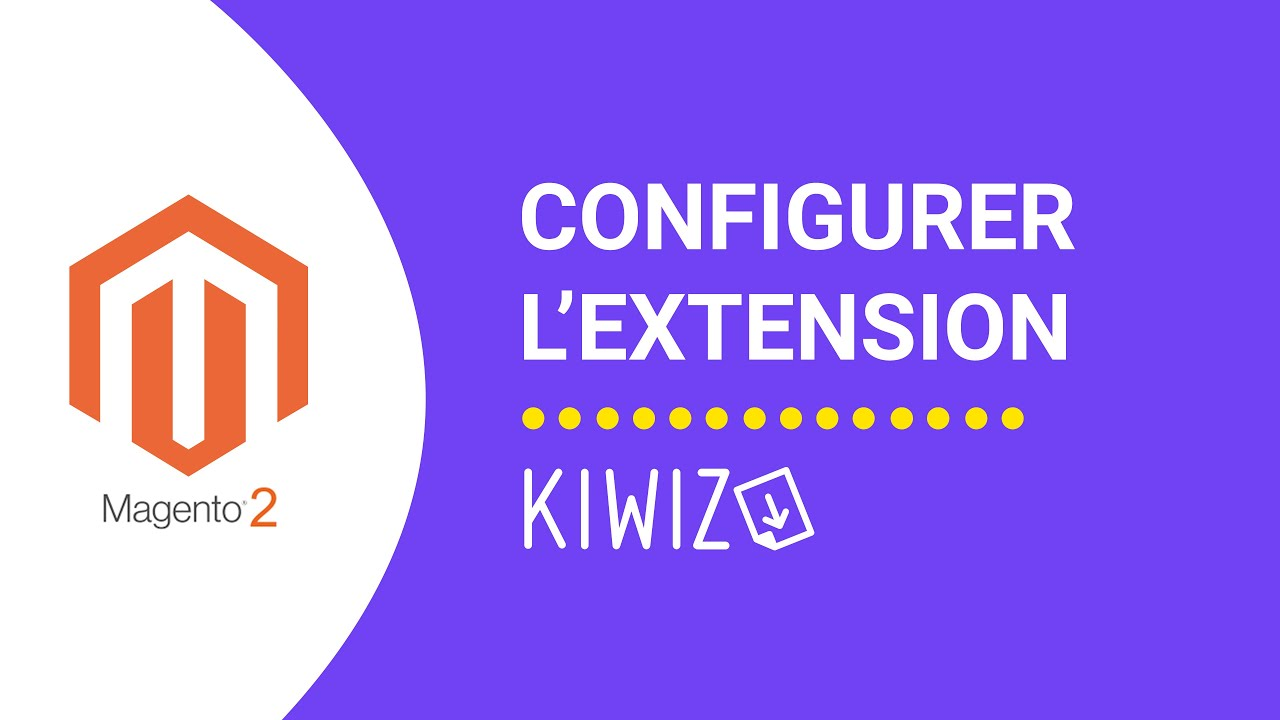 Configuration de l'extension Kiwiz - Certification de facturation Kiwiz - Magento 2
