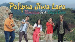 Download Lagu Rhenima ft. Dayu Koto - PALIPUA JIWA LARA (Official Music Video) mp3
