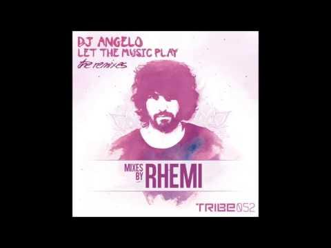 DJ Angelo - Let the Music Play (Rhemi Remix)