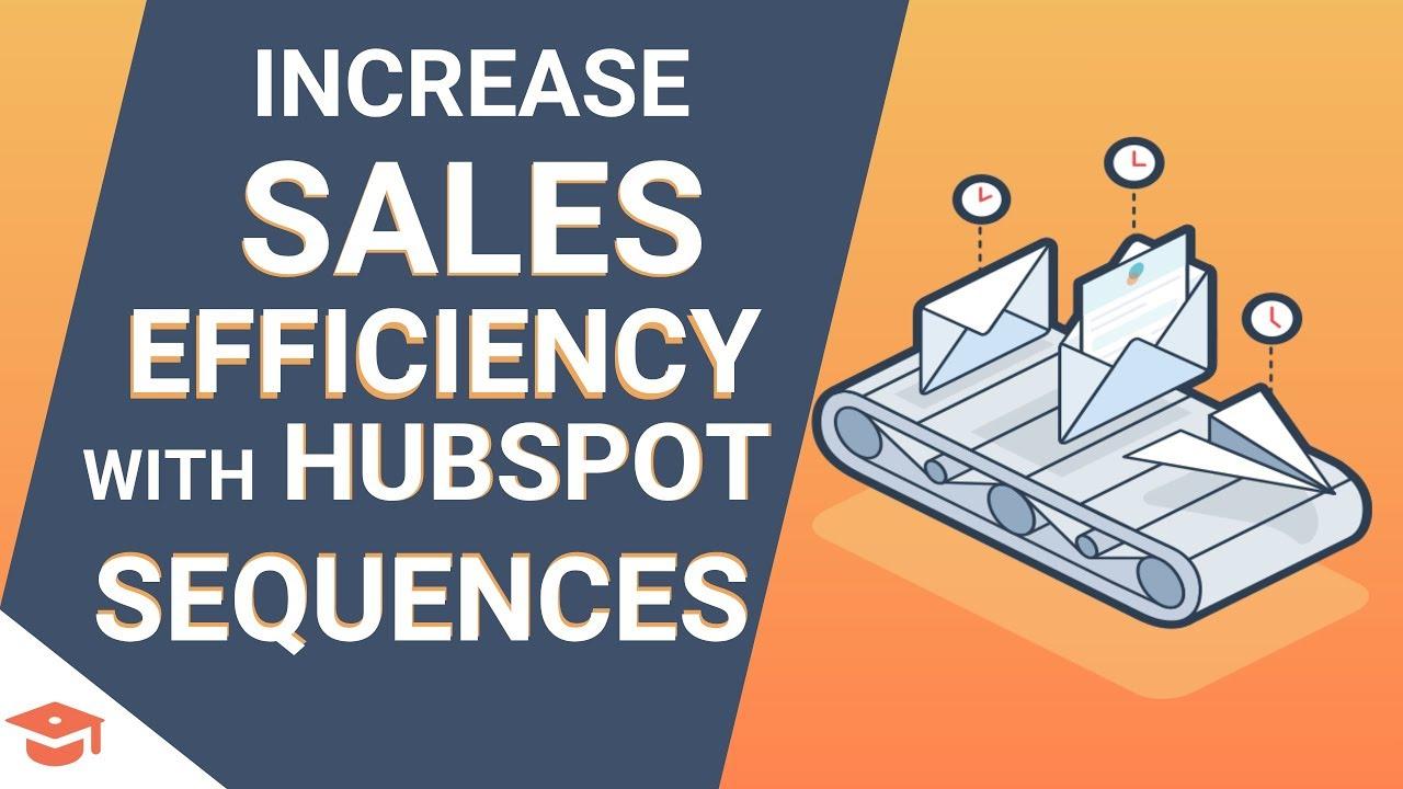 HubSpot Sales Demo: Increase Sales Efficiency With HubSpot Sequences
