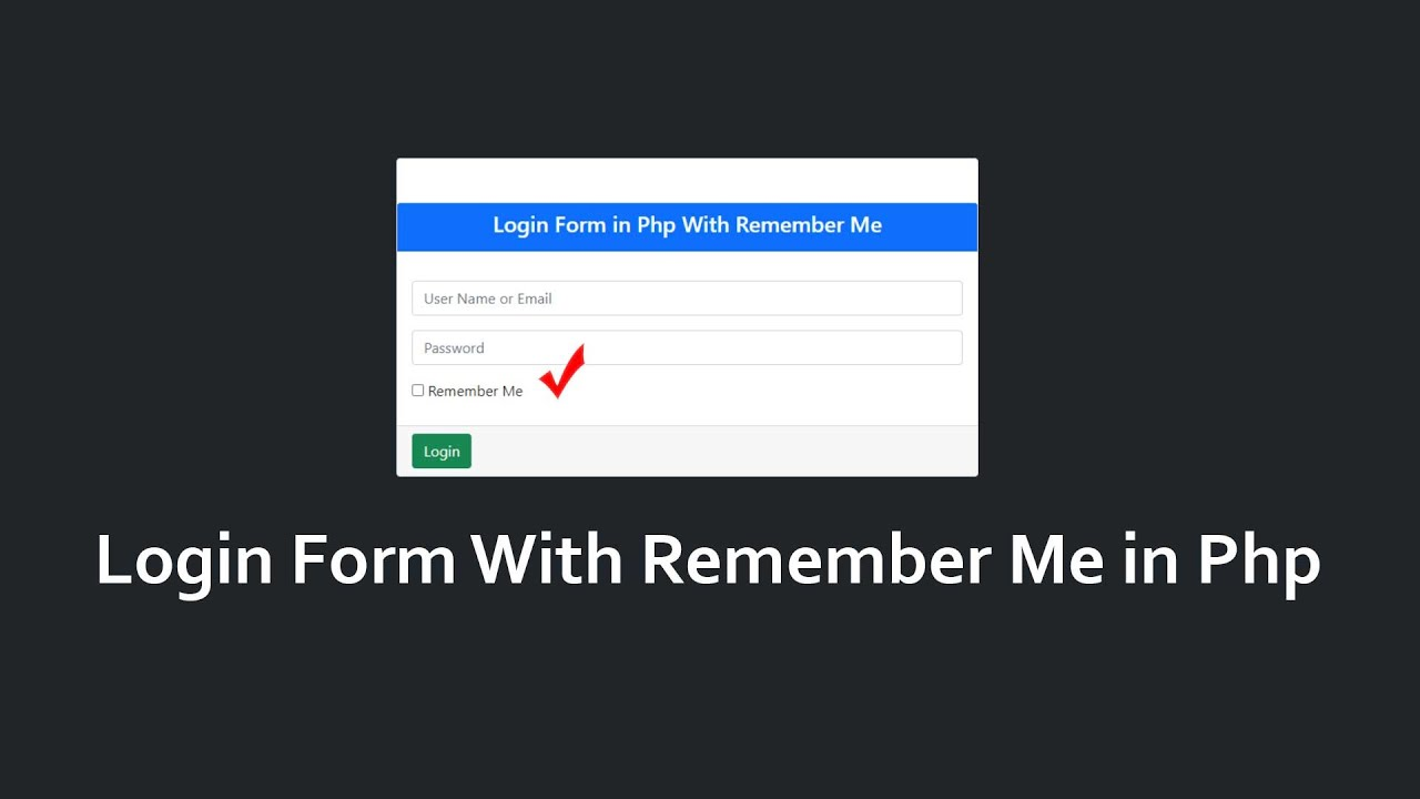 Login Form With remember Me in PHP