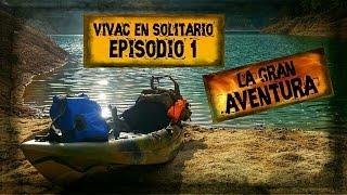 Vivac en Solitario - La Gran Aventura Episodio 1 / Bushcraft - Supervivencia