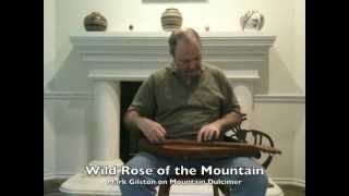 Mark Gilston - Wild Rose of the Mountain on mountain dulcimer