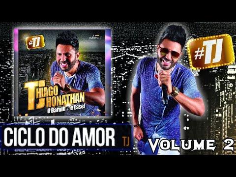 Thiago Jhonathan Vol 2 - 18 Ciclo Do Amor