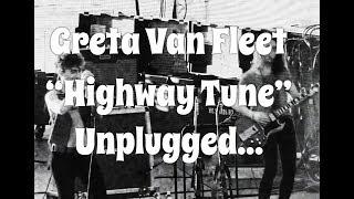 Greta Van Fleet 34 Highway Tune 34 Unplugged