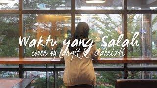 Waktu Yang Salah by Fiersa Besari ft. Tantri (Langit ft.Shahrizki Cover)