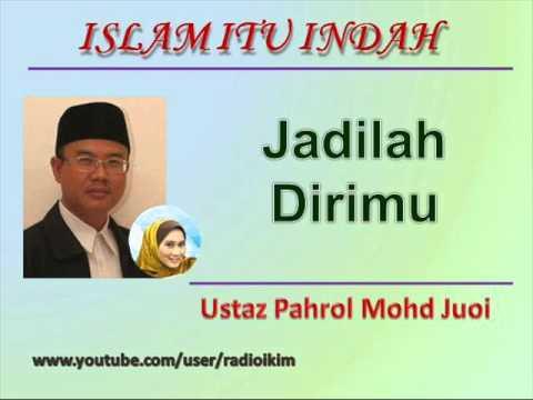 Ustaz Pahrol Mohd Juoi - Jadilah Dirimu