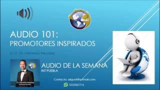 Audio 101 - Promotores Inspirados - D.I.P. Dr. Herminio Nevárez