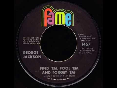 George Jackson- Find Em, Fool Em & Forget Em