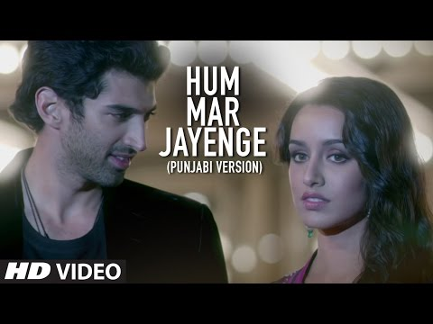 """Hum Mar Jayenge"" Aashiqui 2 (Punjabi Version) | Aditya Roy Kapur, Shraddha Kapoor"