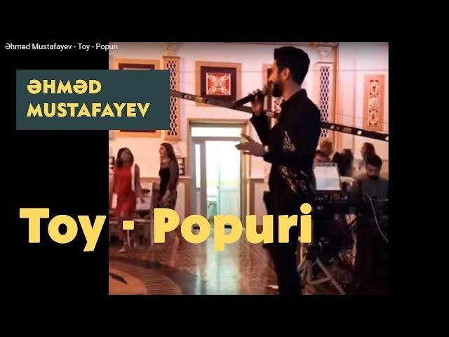Ahmed Mustafayev -  Toy - Popuri