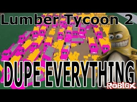 Base Dupe Glitch : Lumber Tycoon 2   RoBlox ( No Lagg Required )