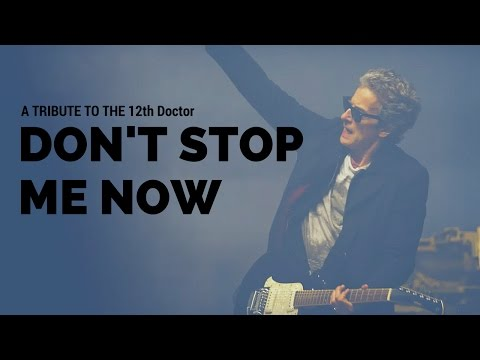 Don't Stop Me Now - Doctor Who - Twelfth Doctor