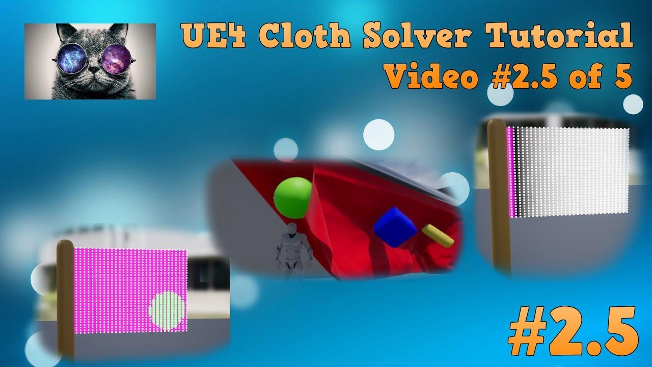 UE4 Cloth Tutorial #2 5 - Brush vs  Gradient Tool - Unreal Engine 4 16 NV  Cloth Solver