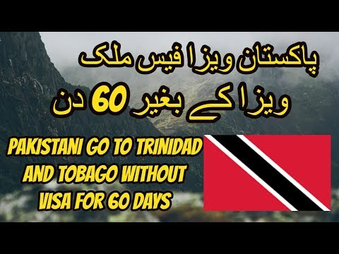 pakistan go to trinidad and tobago without visa 60days 2018 in hindi and urdu