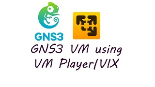 GNS3 VM Configuration Using VMware Player | VMware VIX