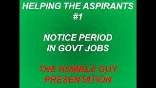 NOTICE PERIOD||#1||HELPING THE ASPIRANTS||