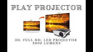 Play Projector 3D Full HD LED Projector 3000 Lumens Review