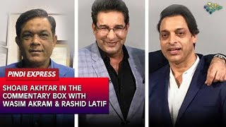 In The Commentary Box With Wasim Akram and Rashid Latif | News | Shoaib Akhtar