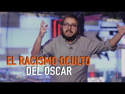 EL RACISMO OCULTO DE LOS PREMIOS OSCAR