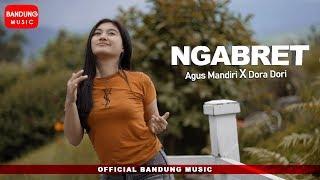 Ngabret - Agus Mandiri X Dora Dori [Official bandung Music]