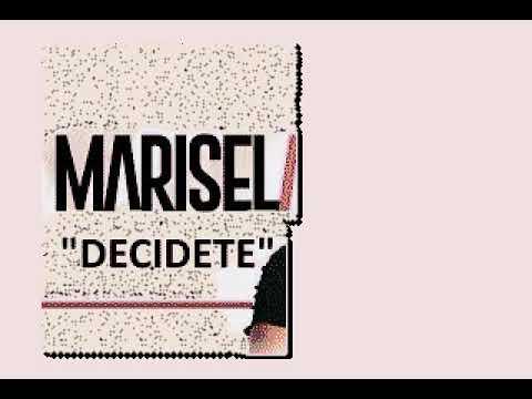 Marisela   Decidete  Con Voz Y Letras