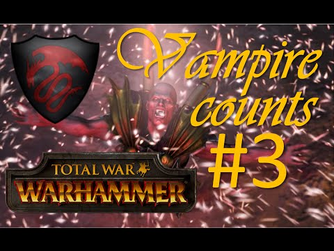 VAMPIRE COUNTS Campaign - Total War: WARHAMMER - #3 | Continue to expand