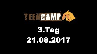 LUTHER Teencamp BW - 3. Tag 21.08.2017