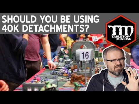 Should You Be Using Detachments in Warhammer 40k?
