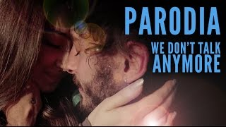 We Don't Talk Anymore [PARODIA] - PanPers