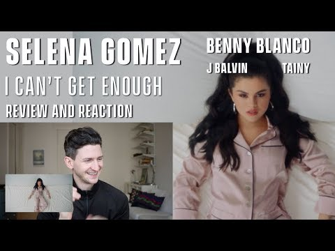 Selena Gomez J Balvin Benny Blanco Tainy - I Can&39;t Get Enough - Reaction
