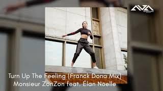 Turn Up The Feeling (Franck Dona Mix) Monsieur ZonZon feat. Élan Noelle