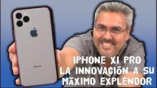iPhone XI Pro La innovación al Máximo! TODO LO QUE DEBEN DE SABER antes del 10 de Septiembre