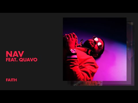 NAV - Faith ft. Quavo (Audio)