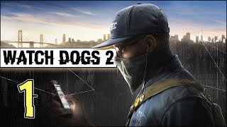 прохождение Watch Dogs 2 (PC/RUS/60fps) - #1 Дерзкое начало