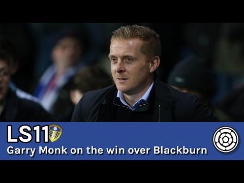 LS11 | Garry Monk on the 2-1 win over Blackburn Rovers