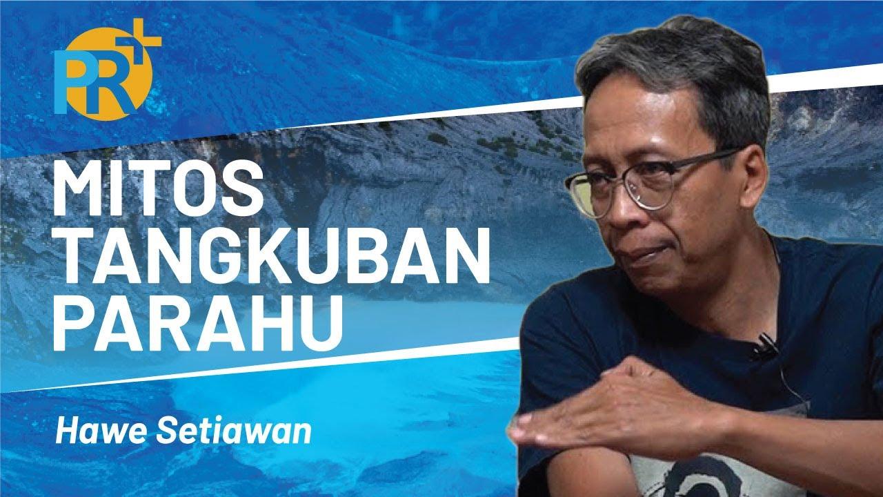 TANGKUBAN PARAHU DAN URANG SUNDA | HAWE SETIAWAN