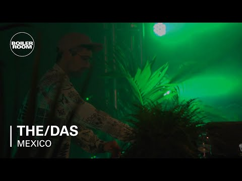 The/Das Boiler Room Mexico City Live Set