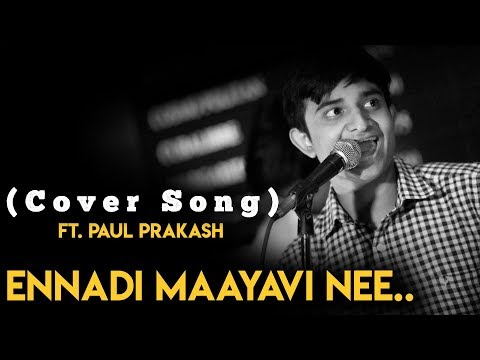 VadaChennai - Ennadi Maayavi Nee (Cover Song) ft. Paul Prakash