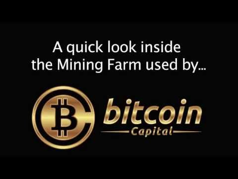 Bitcoin Capital - A Look Inside The Bitcoin Mining Farm We Use...