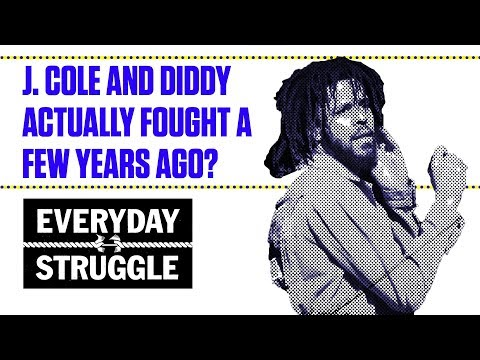 J. Cole and Diddy Actually Fought a Few Years Ago | Everyday Struggle