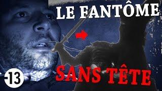 LA LÉGENDE DU FANTÔME SANS TÊTE ! (Chasseur de Fantômes) [Explorations Nocturnes] HANTE
