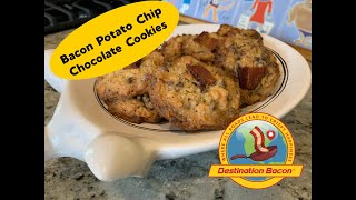 We made Bacon Potato Chip Chocolate Chip Cookies!