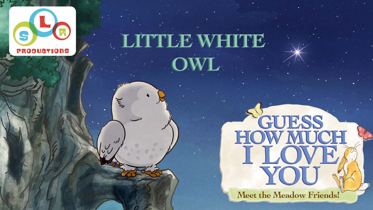3f3503e47343 Guess How Much I Love You: Compilation - Little White Owl's Stories ...
