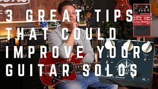 3 Great Tips That Could Improve Your Guitar Solos MP3