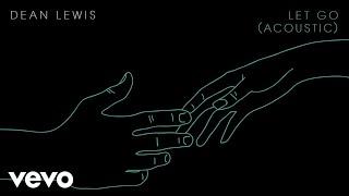 Dean Lewis - Let Go ( Acoustic Audio)